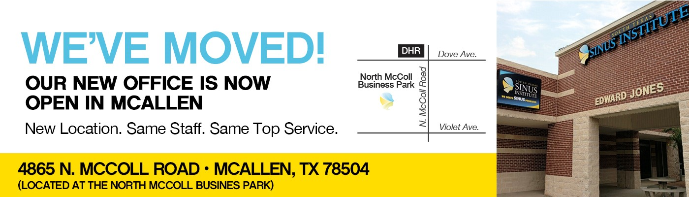 South Texas Sinus Institute has moved to a new location in McAllen.
